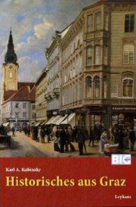 Historisches aus Graz - Prof. Albrecht Kubinzky